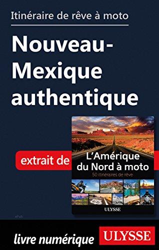 Descargar Libro Itinéraire de rêve à moto - Nouveau-Mexique authentique de Collectif