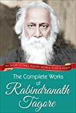 #7: The Complete Works of Rabindranath Tagore (Illustrated Edition)