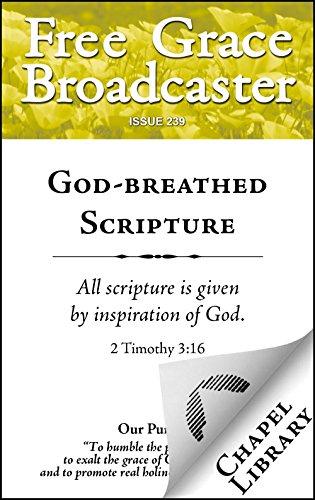 God-breathed Scripture (Free Grace Broadcaster Book 239)