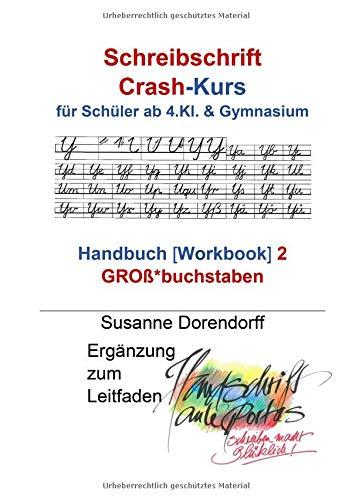 Schreibschrift Crash-Kurs - Handbuch 2 - Großbuchstaben: für Schüler ab 4.Kl. & Gymnasium (Handschrift ante portas Handbuch)