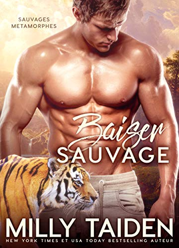 Baiser Sauvage: Romance Paranormale (Sauvages Metamorphes t. 2) par Milly Taiden