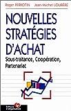 Nouvelles stratégies d'achat, 3e édition. Sous-traitance, coopération, partenariat