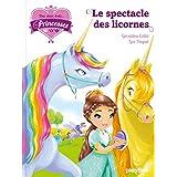 Une, deux, trois...Princesses - Le spectacle des licornes - tome 7