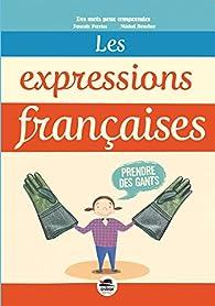 Les expressions francaises par Pascale Perrier
