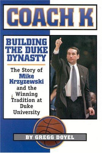 Coach K: Building the Duke Dynasty por Gregg Doyel