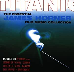 Titanic - The Essential  James Horner Film Music Collection