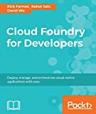 #10: Cloud Foundry for Developers: Deploy, manage, and orchestrate cloud-native applications with ease