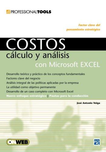Costos: Analisis Y Calculo Con Microsoft Excel (Professional Tools)