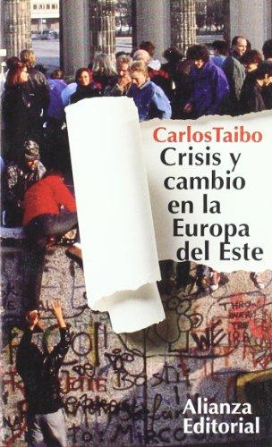 Crisis y Cambio En La Europa del Este (Seccion Humanidades) por Carlos Taibo