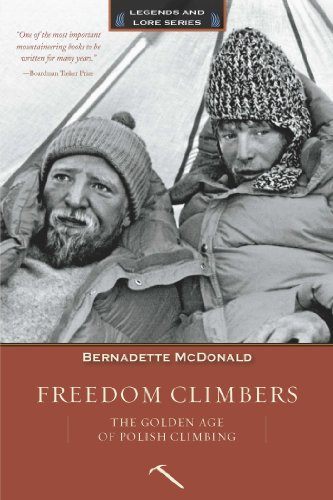 Freedom Climbers: The Golden Age of Polish Climbing (Legends and Lore)