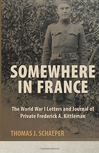 somewhere-in-france-the-world-war-i-letters-and-journal-of-private-frederick-a-kittleman