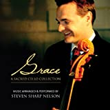 Songtexte von Steven Sharp Nelson - Grace: A Sacred Cello Collection
