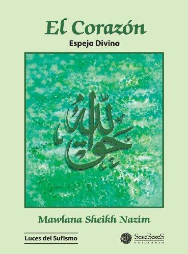 El Corazon por Mawlana Sheikh Nazim