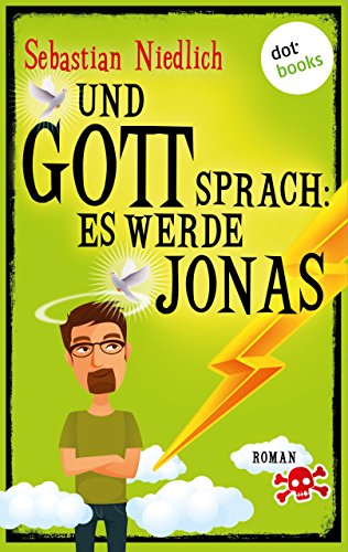 Und Gott sprach: Es werde Jonas: Roman