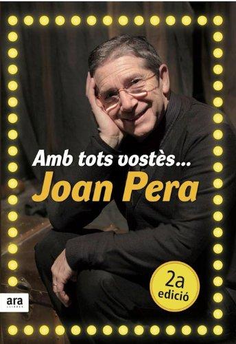 Amb tots vostès... Joan Pera (Catalan Edition)