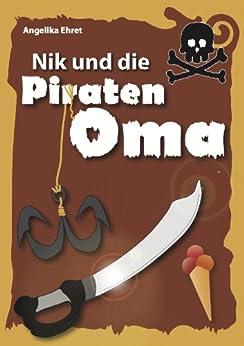 Nik und die Piratenoma (Nik und ... 1) von [Ehret, Angelika]
