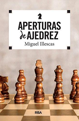 Aperturas de ajedrez (PRACTICA) por MIGUEL ILLESCAS CORDOBA