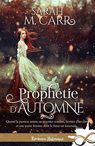 Prophétie d'automne (Romance Passion) par [M. Carr, Sarah]