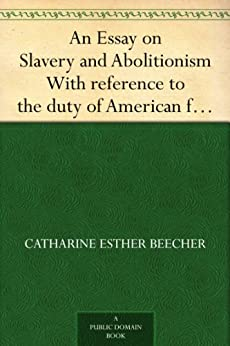 abolishment of slavery in america essay Slavery in america summary: slavery in america began in the early 17th century and continued to be practiced for the next 250 years by the colonies and states slaves, mostly from africa, worked in the production of tobacco crops and later, cotton with the invention of the cotton gin in 1793 along.