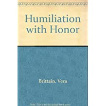 Humiliation with Honor