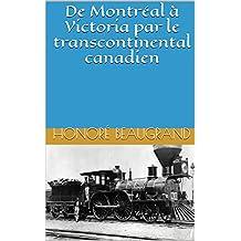 De Montréal à Victoria par le transcontinental canadien