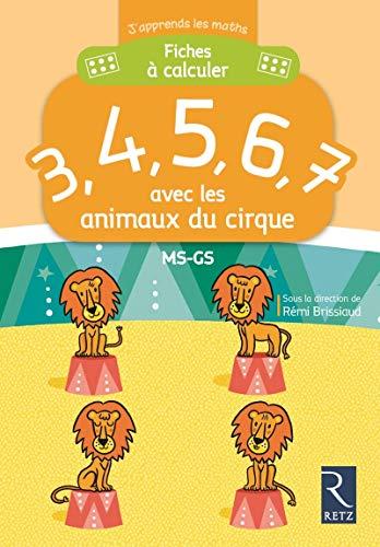 Fiches à calculer 3,4,5,6,7 avec les animaux du cirque