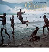 [(Ghana: A Portrait * *)] [Author: Max Milligan] published on (January, 2008)