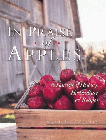 In Praise of Apples: A Harvest of History, Horticulture and Recipes by Mark Rosenstein (1996-09-02) par Mark Rosenstein