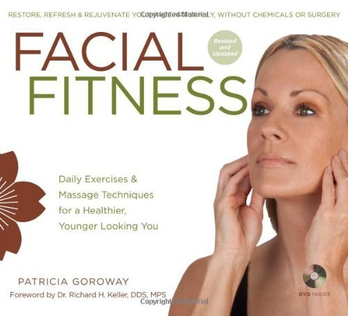 Facial Fitness: Daily Exercises & Massage Techniques for a Healthier, Younger Looking You by Goroway, Patricia (2011) Paperback