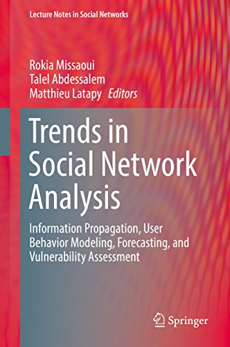 Trends in Social Network Analysis: Information Propagation, User Behavior Modeling, Forecasting, and Vulnerability Assessment (Lecture Notes in Social Networks)