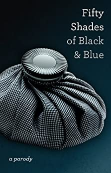 Fifty Shades of Black and Blue by [Naughtie, I B]