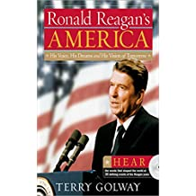 Ronald Reagan's America: His Voice, His Dreams, and His Vision of Tomorrow