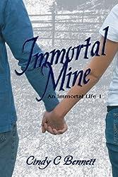 Immortal Mine: An Immortal Life by Cindy C Bennett (2011-12-04)
