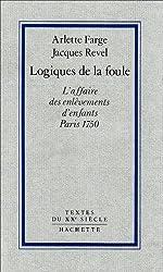 Les logiques de la foule : l'affaire des enlèvements d'enfants à Paris en 1750