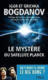 Le mystère du satellite Planck (French Edition)