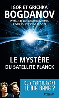 Le mystère du satellite Planck par [Bogdanov, Igor, Bogdanov, Grichka]