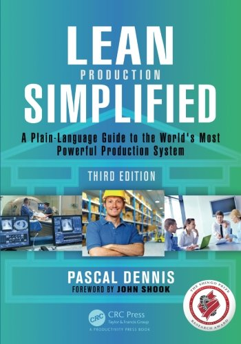 Lean Production Simplified: A Plain-Language Guide to the World's Most Powerful Production System por Pascal Dennis