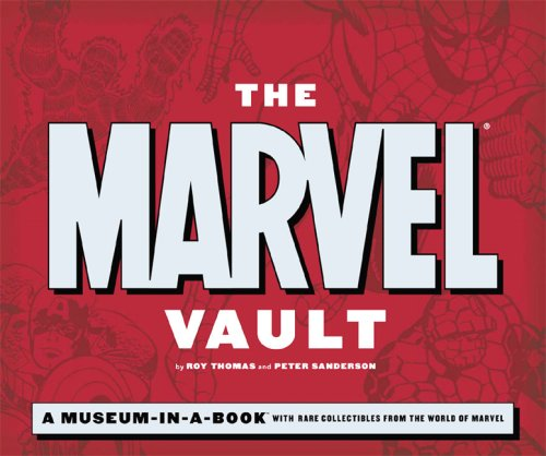 The Marvel Vault: A Museum-in-a-book with Rare Collectibles from the World of Marvel