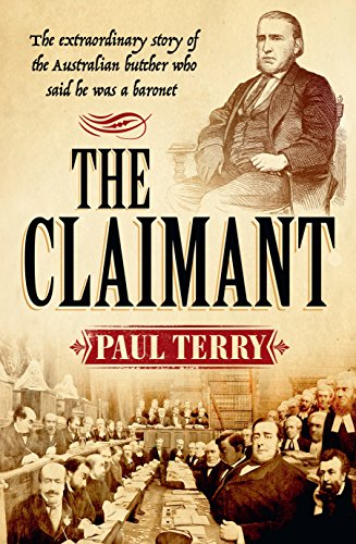 The Claimant : the extraordinary story of the Australian butcher who said he was a Baronet