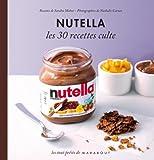 NUTELLA LES 30 RECETTES CULTES