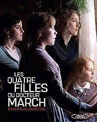 Les quatre filles du Dr March d'hier à aujourd'hui par Gina McIntyre
