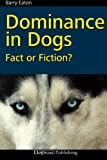 Dominance in Dogs: Fact or Fiction?