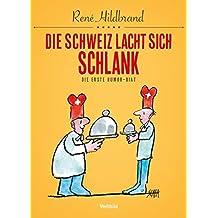 Die Schweiz lacht sich schlank: Die erste Humor-Diät
