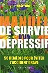 Manuel de survie d'un dépressif : 56 remèdes pour éviter l'accident grave par Heff