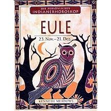 Ihr persönliches Indianerhoroskop Eule 23. November -21. Dezember