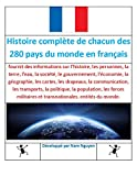 Histoire complète de chacun des 280 pays du monde en français: Comprehensive History of Each 280 Country around the World in French (French Edition)