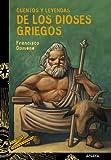Cuentos y leyendas de los dioses griegos (Literatura Juvenil (A Partir De 12 Años) - Cuentos Y Leyendas)