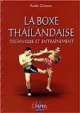 La boxe thaïlandaise Muay Thaï - Tome 2, Technique et entraînement