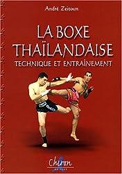 La boxe thaïlandaise Muay Thaï : Tome 2, Technique et entraînement