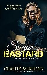 Sugar Bastard (Sugar Daddies Book 6)